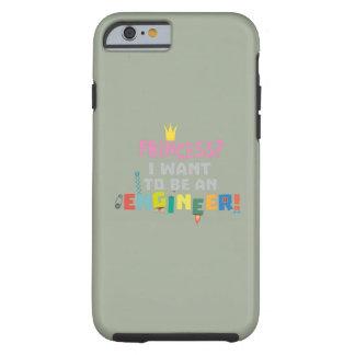 Capa Tough Para iPhone 6 A princesa Eu quer ser um Engnineer Z2yb2