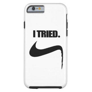 Capa Tough Para iPhone 6 Engraçado eu tentei e falhei