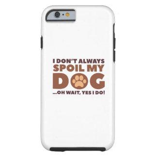 Capa Tough Para iPhone 6 Estrague meu cão