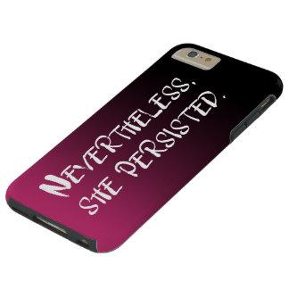 Capa Tough Para iPhone 6 Plus Não obstante, persistiu, branco no rosa & no preto