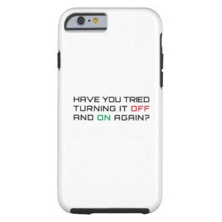Capa Tough Para iPhone 6 Você tentou desligá-lo e sobre outra vez?