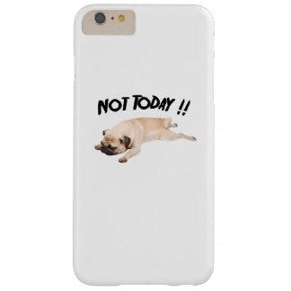 Capas iPhone 6 Plus Barely There Não hoje para amar o cão de filhote de cachorro