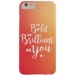 Capas iPhone 6 Plus Barely There Seja corajoso, seja brilhante, seja você cobrir