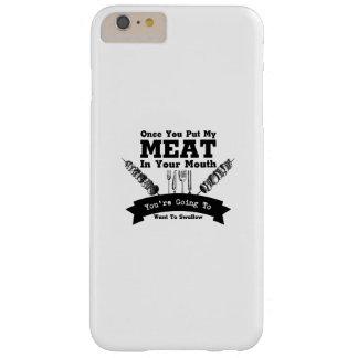 Capas iPhone 6 Plus Barely There Você pôr minha carne em seu assado do churrasco da