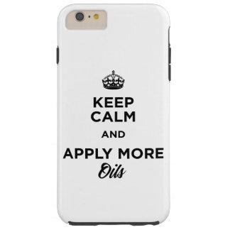 Capas iPhone 6 Plus Tough Mantenha a calma e aplique mais óleos