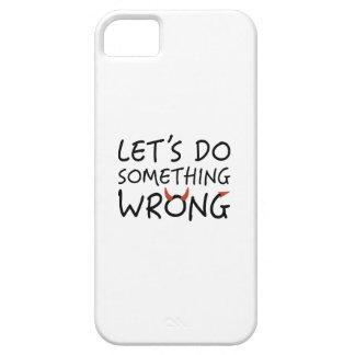 Capas Para iPhone 5 Deixe-nos fazer erradamente algo