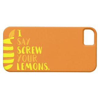 Capas Para iPhone 5 Eu digo o parafuso seus limões