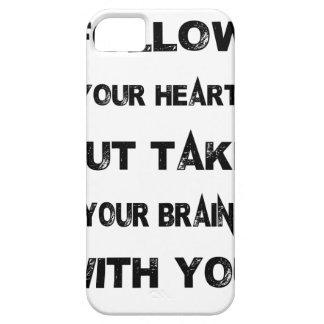 Capas Para iPhone 5 siga seu coração tomam seu cérebro com você