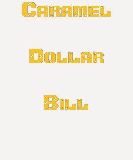 CaramelDollarBill Tshirt