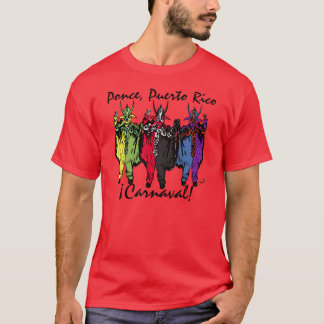 ¡ Carnaval! Ponce, Puerto Rico T-shirt