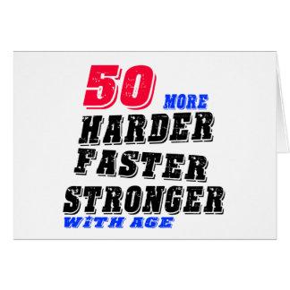 Cartão 50 mais fortes mais rápidos mais duros com idade