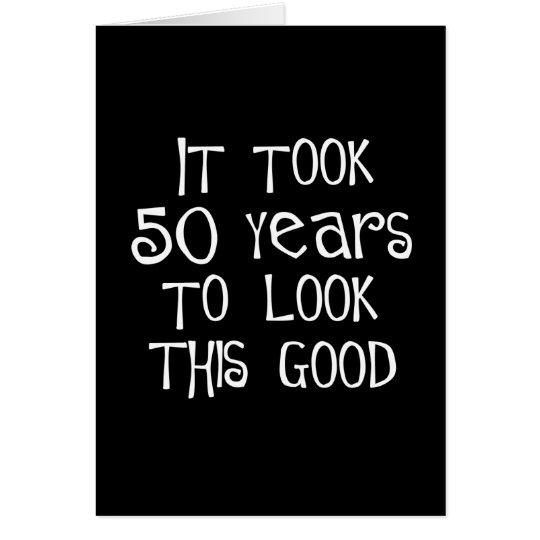Cartão 50th aniversário, 50 anos para olhar isto bom!