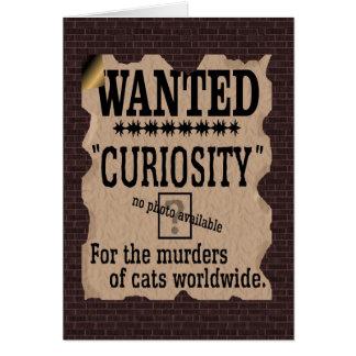 Cartão A curiosidade matou um gato poster querido -