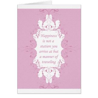 Cartão A felicidade não é uma estação que você chega em