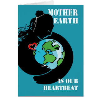 Cartão A Mãe Terra é nossa pulsação do coração, Dia da