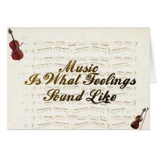 Cartão A música é o que os sentimentos soam como