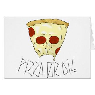 Cartão A pizza ou morre