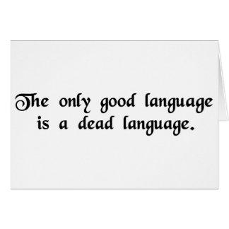 Cartão A única boa língua é uma língua inoperante