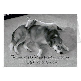 Cartão A única maneira de ter um amigo é ser um amigo