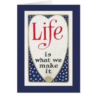 Cartão A vida é o que nós lhe fazemos