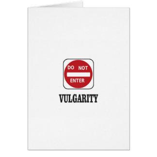 Cartão a vulgaridade permanece afastado