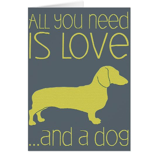 "Cartão ""All You Need Is Love And a Dog"""