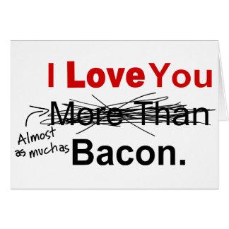 Cartão Ame-o quase tanto quanto o bacon