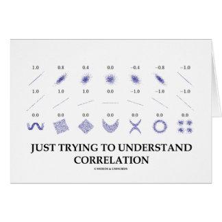Cartão Apenas tentando compreender a correlação