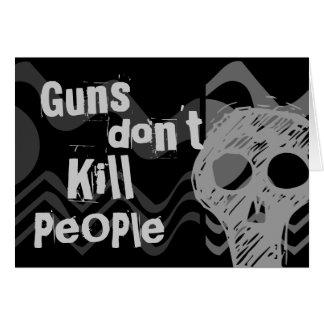 Cartão As armas não matam pessoas, pessoas do matar dos