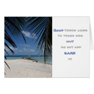 Cartão As boas coisas vêm àquelas que saem e o ganham!