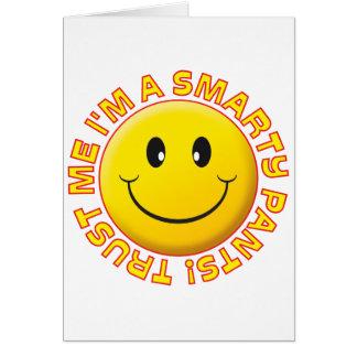 Cartão As calças do sabe-tudo confiam-me sorriso