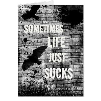 Cartão Às vezes a vida apenas suga o incentivo