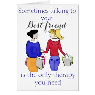 Cartão Às vezes falar a seu melhor amigo é…
