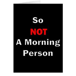 Cartão Assim não um branco da pessoa da manhã