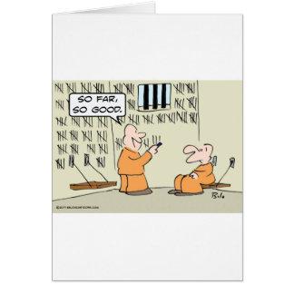 Cartão Até agora, tão bom - na prisão
