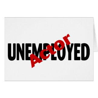 Cartão Ator desempregado