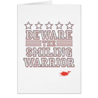 Cartão Beware o guerreiro de sorriso
