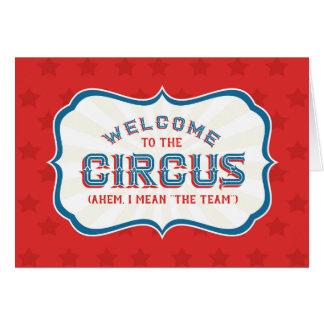 Cartão Boa vinda ao circo (Ahem, eu significo a equipe)