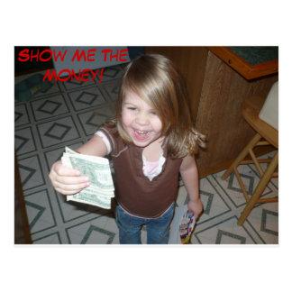 Cartão bonito - mostre-me o dinheiro! cartão postal