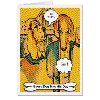 Cartão Cada cão tem seu dia, mim espera que o seu é