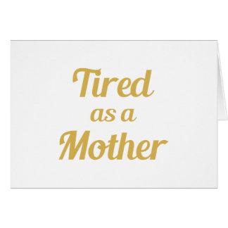 Cartão Cansado como uma mãe