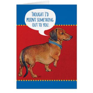 Cartão Cão engraçado do Wiener (Dachshund) que indica a