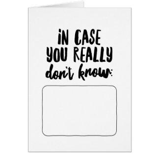 Cartão Caso que você realmente não sabe…