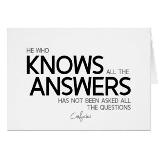 Cartão CITAÇÕES: Confucius: Sabe todas as respostas