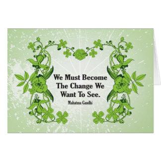 Cartão Citações de Gandhi nós devemos transformar-se a