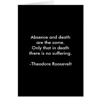 Cartão Citações de Teddy Roosevelt - ausência & morte