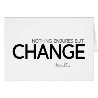 Cartão CITAÇÕES: Heraclitus: Nada resiste mas mudança
