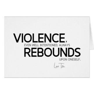 Cartão CITAÇÕES: Lao Tzu: Repercussões da violência