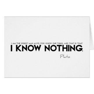 Cartão CITAÇÕES: Plato: Eu não sei nada