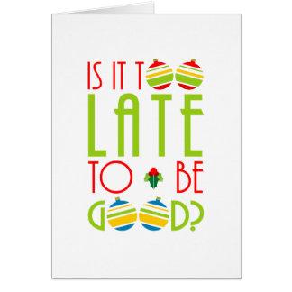 Cartão Colorido demasiado tarde para ser bom Natal